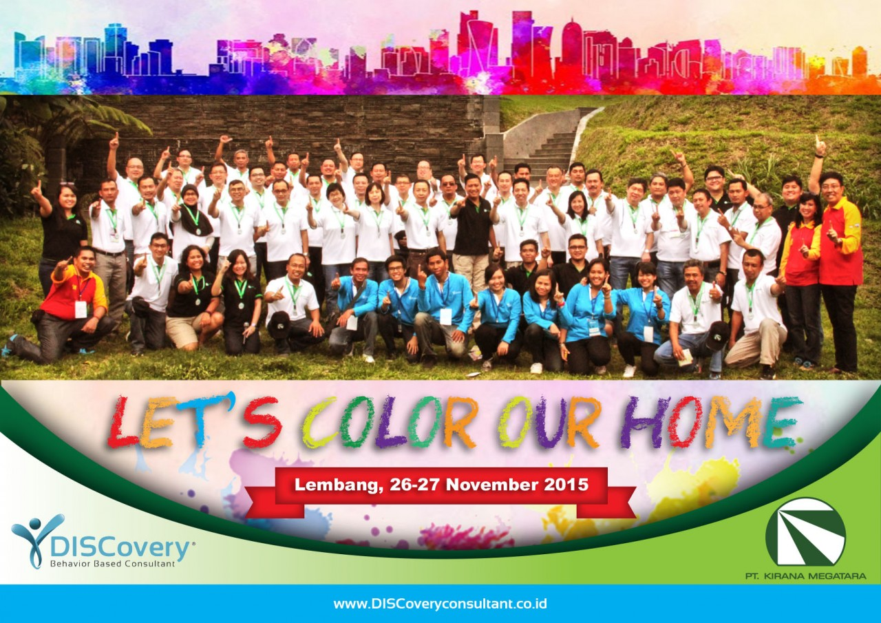 PT. KIRANA MEGATARA, Let's Color Our Home, Lembang 26-27 November 2015 - Bambang Syumanjaya latest-update